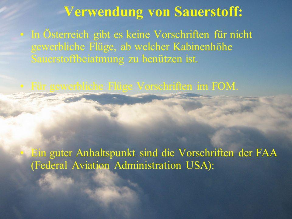 Verwendung von Sauerstoff: In Österreich gibt es keine Vorschriften für nicht gewerbliche Flüge, ab welcher Kabinenhöhe Sauerstoffbeiatmung zu benütze