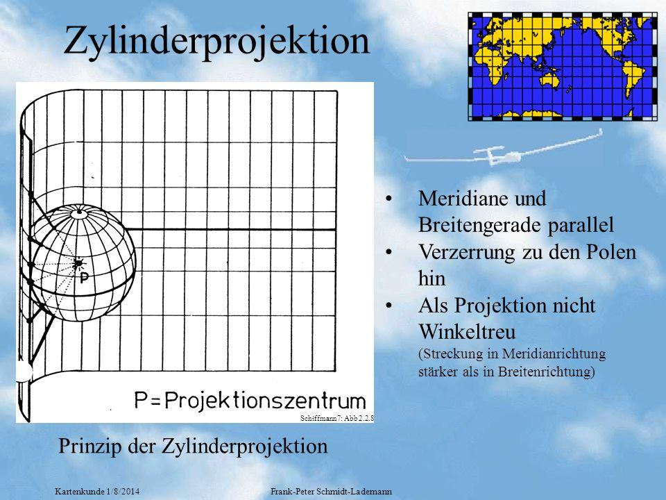 Kartenkunde 1/8/2014Frank-Peter Schmidt-Lademann Zylinderprojektion Meridiane und Breitengerade parallel Verzerrung zu den Polen hin Als Projektion ni