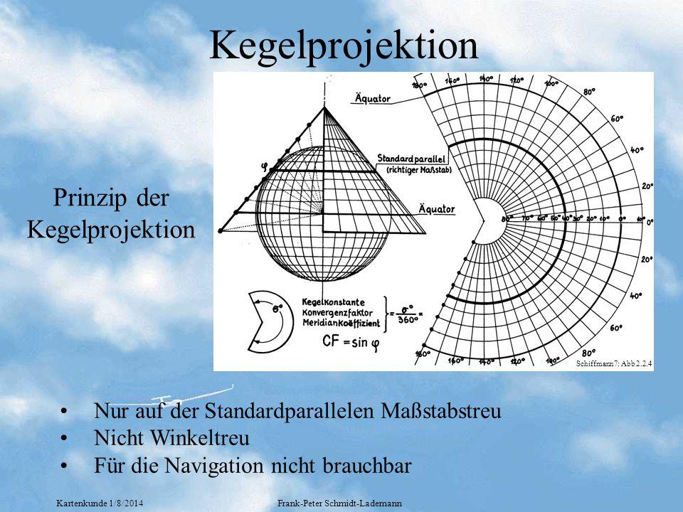 Kartenkunde 1/8/2014Frank-Peter Schmidt-Lademann Kegelprojektion Prinzip der Kegelprojektion Nur auf der Standardparallelen Maßstabstreu Nicht Winkelt