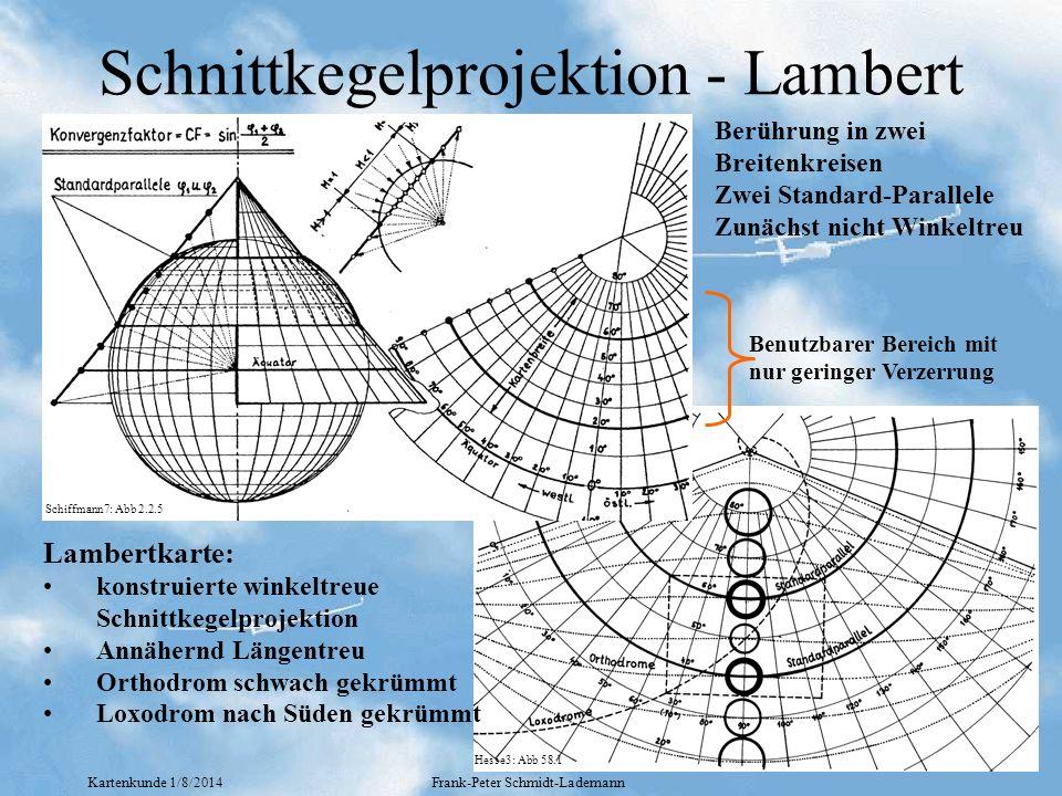 Kartenkunde 1/8/2014Frank-Peter Schmidt-Lademann Schnittkegelprojektion - Lambert Benutzbarer Bereich mit nur geringer Verzerrung Berührung in zwei Br