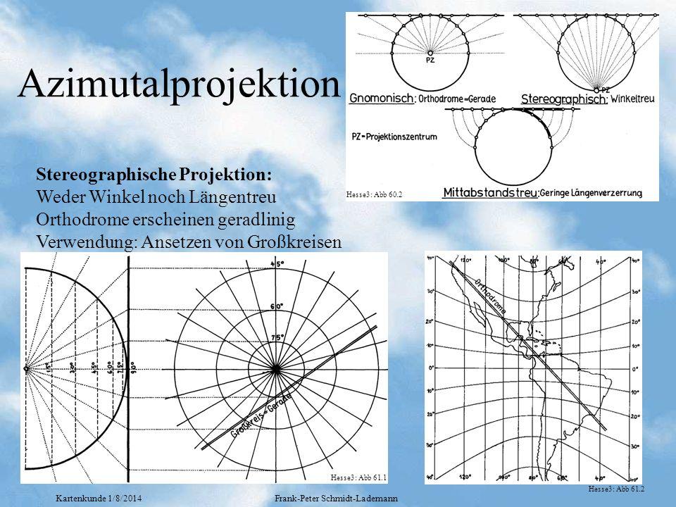 Kartenkunde 1/8/2014Frank-Peter Schmidt-Lademann Azimutalprojektion Stereographische Projektion: Weder Winkel noch Längentreu Orthodrome erscheinen ge