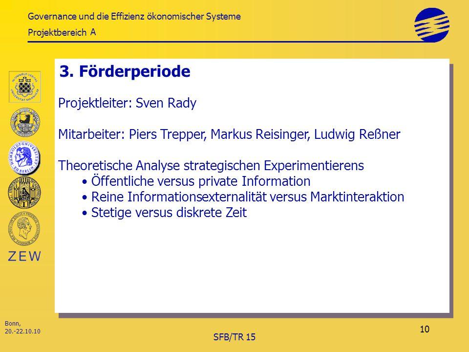 Governance und die Effizienz ökonomischer Systeme Projektbereich Bonn, 20.-22.10.10 SFB/TR 15 10 3.