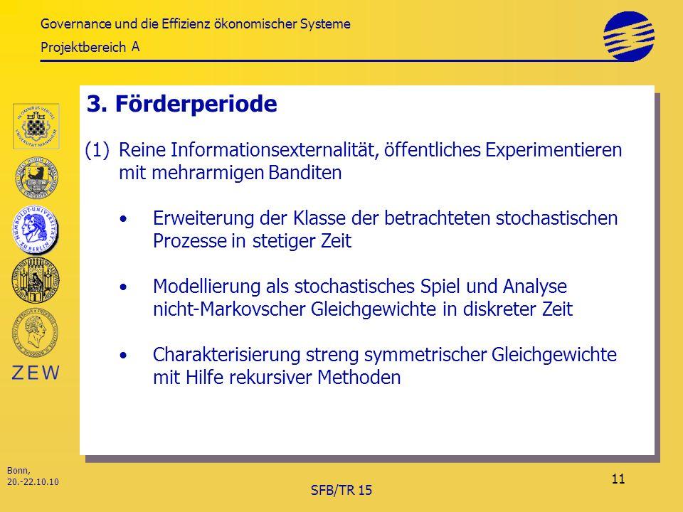 Governance und die Effizienz ökonomischer Systeme Projektbereich Bonn, 20.-22.10.10 SFB/TR 15 11 3.