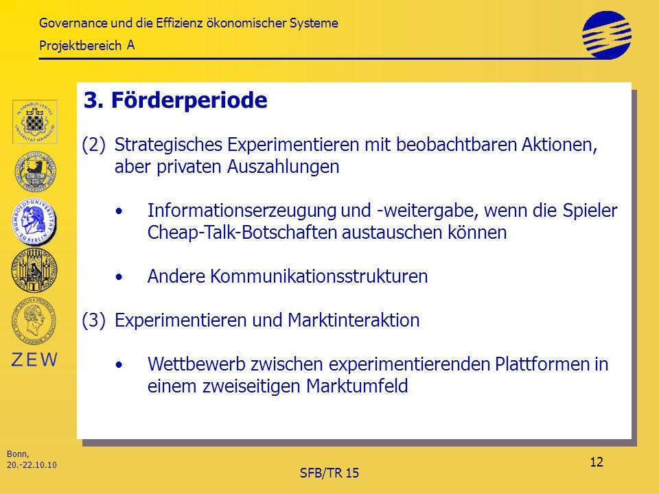 Governance und die Effizienz ökonomischer Systeme Projektbereich Bonn, 20.-22.10.10 SFB/TR 15 12 3.