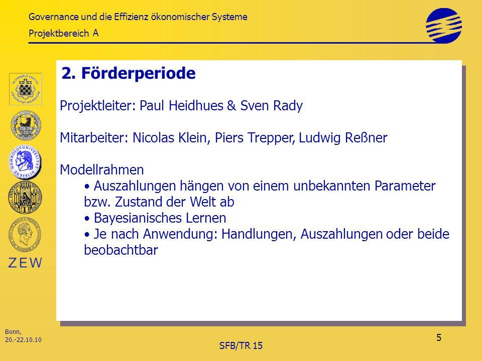 Governance und die Effizienz ökonomischer Systeme Projektbereich Bonn, 20.-22.10.10 SFB/TR 15 5 2.