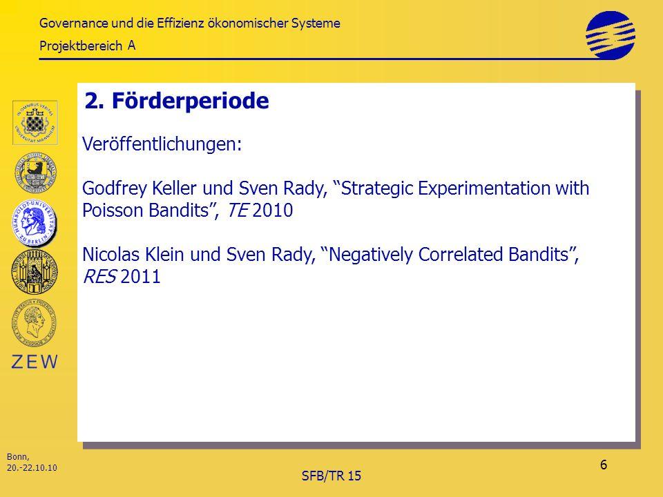 Governance und die Effizienz ökonomischer Systeme Projektbereich Bonn, 20.-22.10.10 SFB/TR 15 6 2.