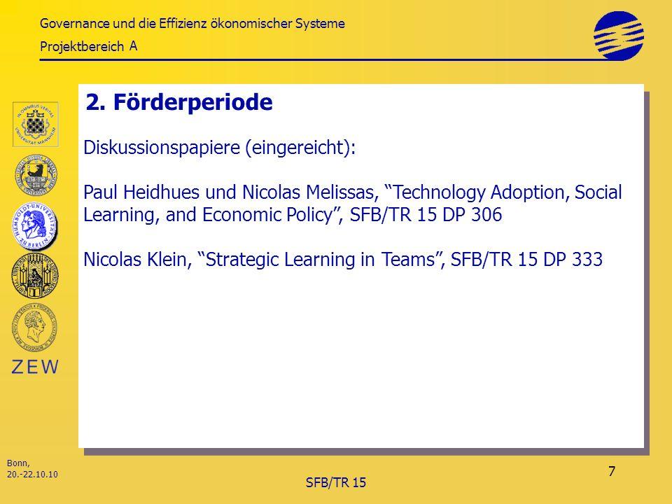 Governance und die Effizienz ökonomischer Systeme Projektbereich Bonn, 20.-22.10.10 SFB/TR 15 7 2.