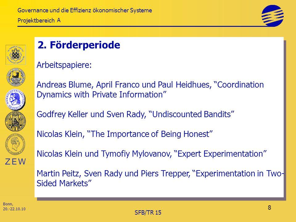 Governance und die Effizienz ökonomischer Systeme Projektbereich Bonn, 20.-22.10.10 SFB/TR 15 8 2.