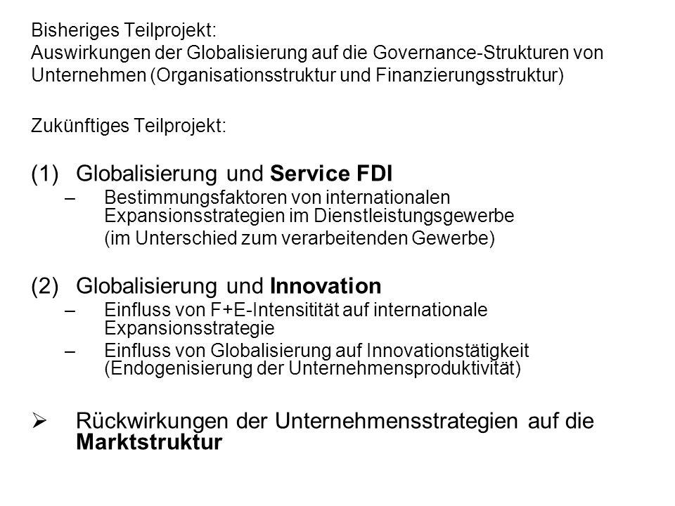 (1) Globalisierung und Service FDI (i)Markteintrittsstrategien multinationaler Einzelhändler –(im Unterschied zum produzierenden Gewerbe) –Faktoren bei der Standortwahl (nationale Regulierungen des Einzelhandelssektors, z.B.
