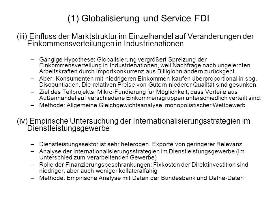 (2) Globalisierung und Innovation (i)Einfluss von Innovation auf die Organisationsform multinationaler Unternehmen, unter Berücksichtigung von Finanzierungsfriktionen –Wie wirken sich vertragsspezifische Probleme, die u.a.