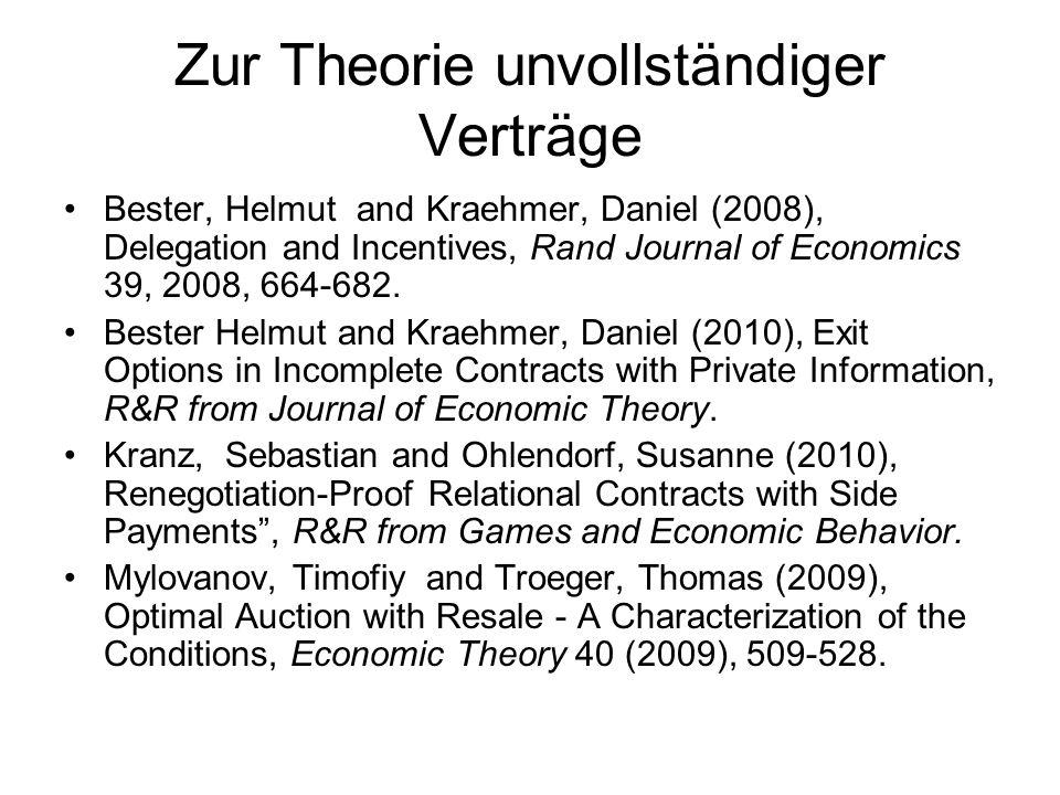 Förderperiode III Optimale Allokation von Entscheidungsrechten bei Teamproblemen Unvollständige Verträge bei asymmetrischer Information und Implementierungstheorie Relationale Verträge, auch bei variablem Stufenspiel