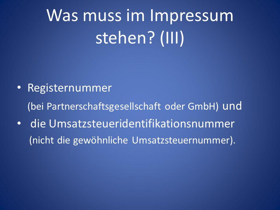 Was muss im Impressum stehen? (III) Registernummer (bei Partnerschaftsgesellschaft oder GmbH) und die Umsatzsteueridentifikationsnummer (nicht die gew
