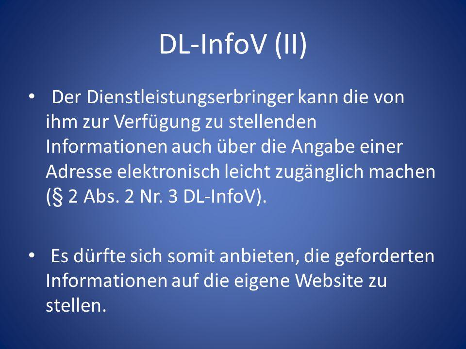 DL-InfoV (II) Der Dienstleistungserbringer kann die von ihm zur Verfügung zu stellenden Informationen auch über die Angabe einer Adresse elektronisch