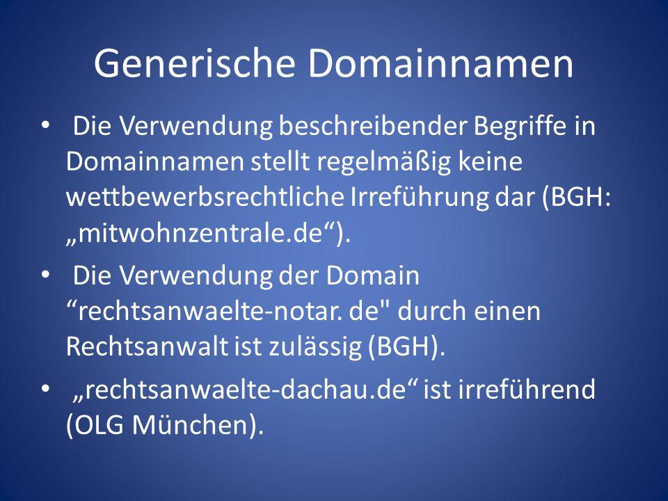 Generische Domainnamen Die Verwendung beschreibender Begriffe in Domainnamen stellt regelmäßig keine wettbewerbsrechtliche Irreführung dar (BGH: mitwo