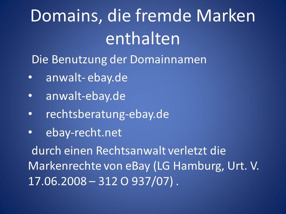 Domains, die fremde Marken enthalten Die Benutzung der Domainnamen anwalt- ebay.de rechtsberatung-ebay.de ebay-recht.net durch einen Rechtsanwalt verl