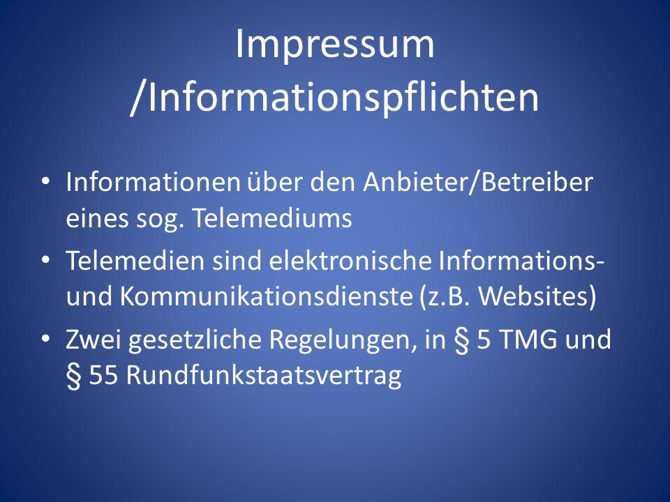 Impressum /Informationspflichten Informationen über den Anbieter/Betreiber eines sog. Telemediums Telemedien sind elektronische Informations- und Komm