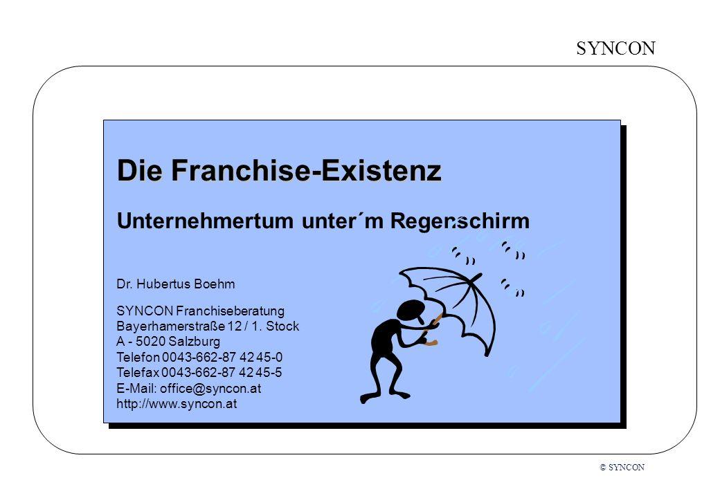 SYNCON © SYNCON Die Franchise-Existenz Unternehmertum unter´m Regenschirm Dr.