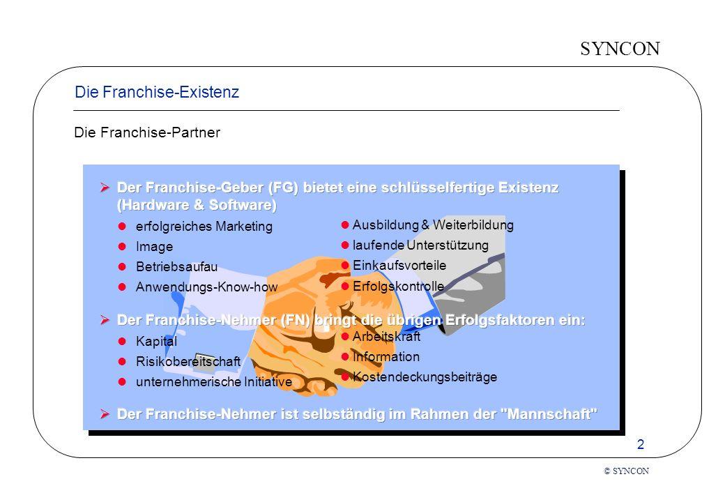 SYNCON 13 © SYNCON Die Franchise-Existenz Worauf achten vor der Ehe.