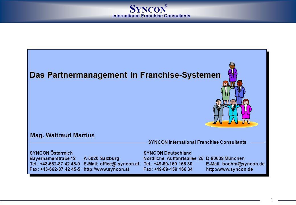 1 International Franchise Consultants S YNCON ® Das Partnermanagement in Franchise-Systemen SYNCON ÖsterreichSYNCON Deutschland Bayerhamerstraße 12A-5