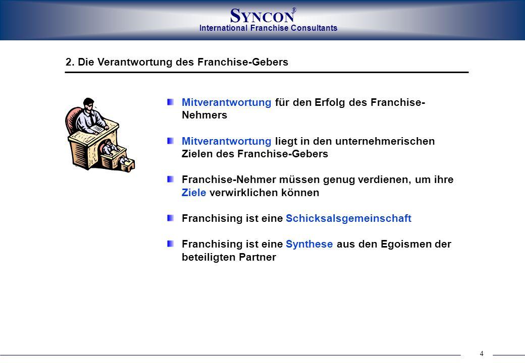 15 International Franchise Consultants S YNCON ® 10. Das Partner-Management-Protokoll