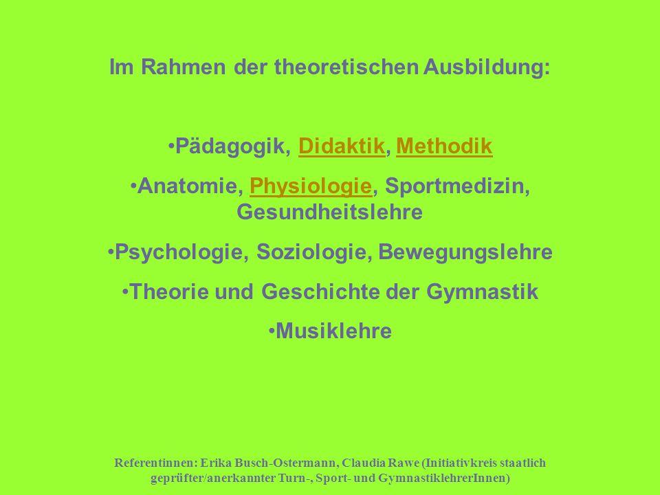 Referentinnen: Erika Busch-Ostermann, Claudia Rawe (Initiativkreis staatlich geprüfter/anerkannter Turn-, Sport- und GymnastiklehrerInnen) Im Rahmen d