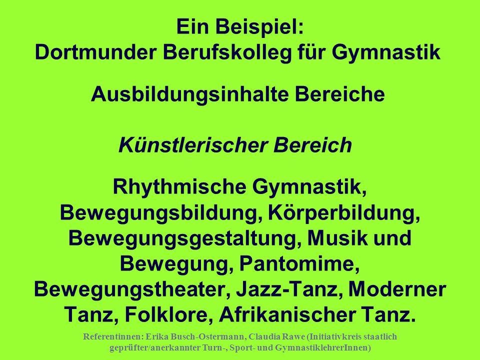 Referentinnen: Erika Busch-Ostermann, Claudia Rawe (Initiativkreis staatlich geprüfter/anerkannter Turn-, Sport- und GymnastiklehrerInnen) Ein Beispie