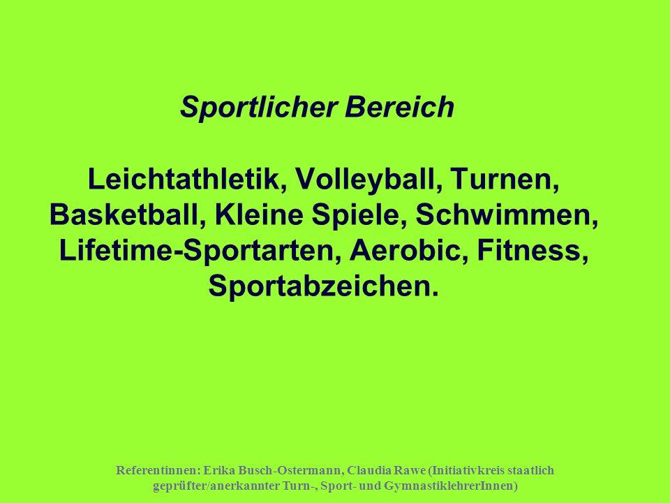 Referentinnen: Erika Busch-Ostermann, Claudia Rawe (Initiativkreis staatlich geprüfter/anerkannter Turn-, Sport- und GymnastiklehrerInnen) Sportlicher