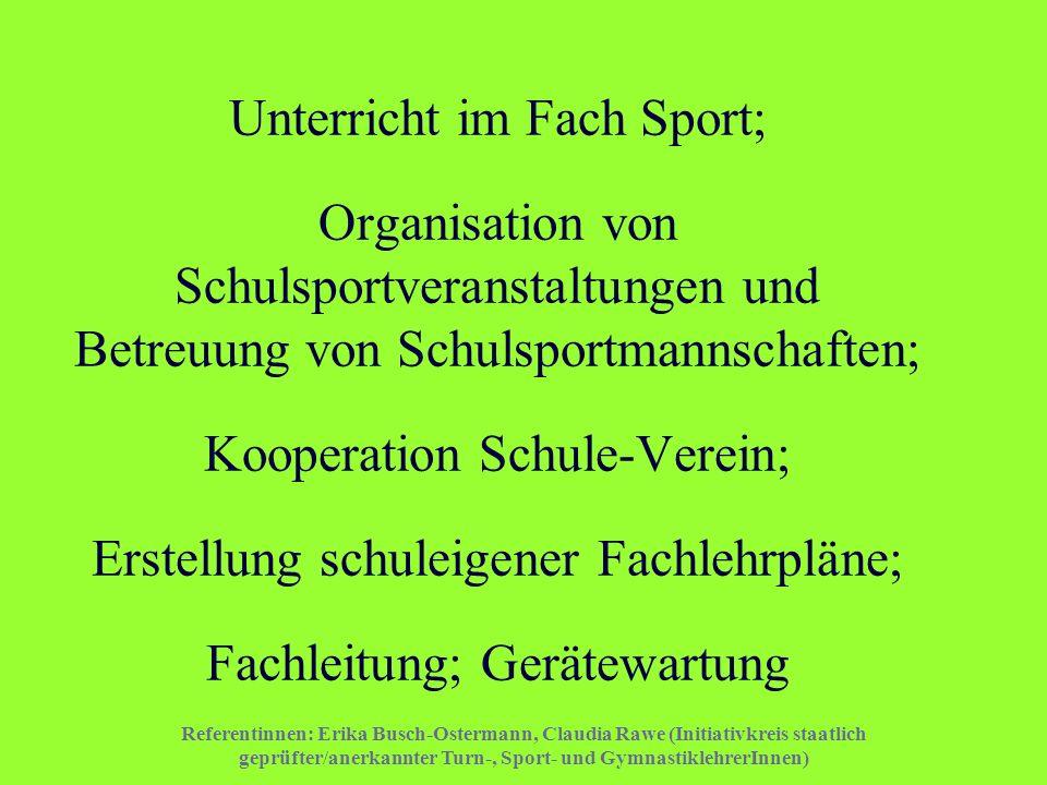 Referentinnen: Erika Busch-Ostermann, Claudia Rawe (Initiativkreis staatlich geprüfter/anerkannter Turn-, Sport- und GymnastiklehrerInnen) Unterricht