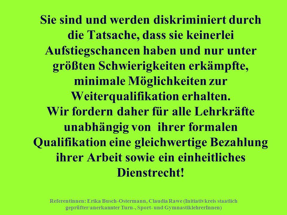 Referentinnen: Erika Busch-Ostermann, Claudia Rawe (Initiativkreis staatlich geprüfter/anerkannter Turn-, Sport- und GymnastiklehrerInnen) Sie sind un