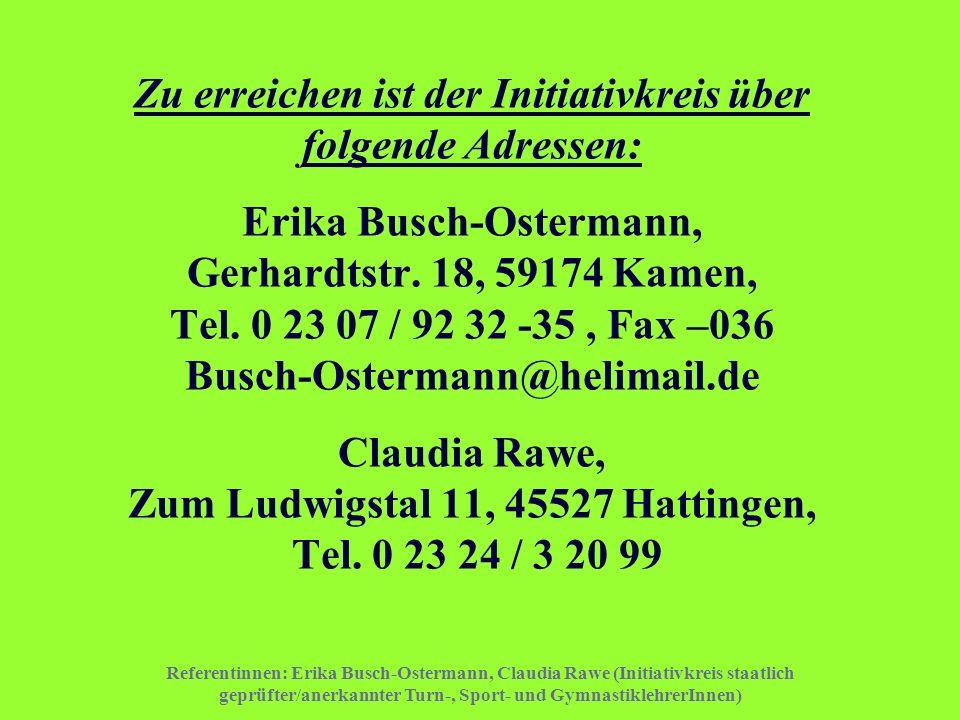 Referentinnen: Erika Busch-Ostermann, Claudia Rawe (Initiativkreis staatlich geprüfter/anerkannter Turn-, Sport- und GymnastiklehrerInnen) Zu erreiche