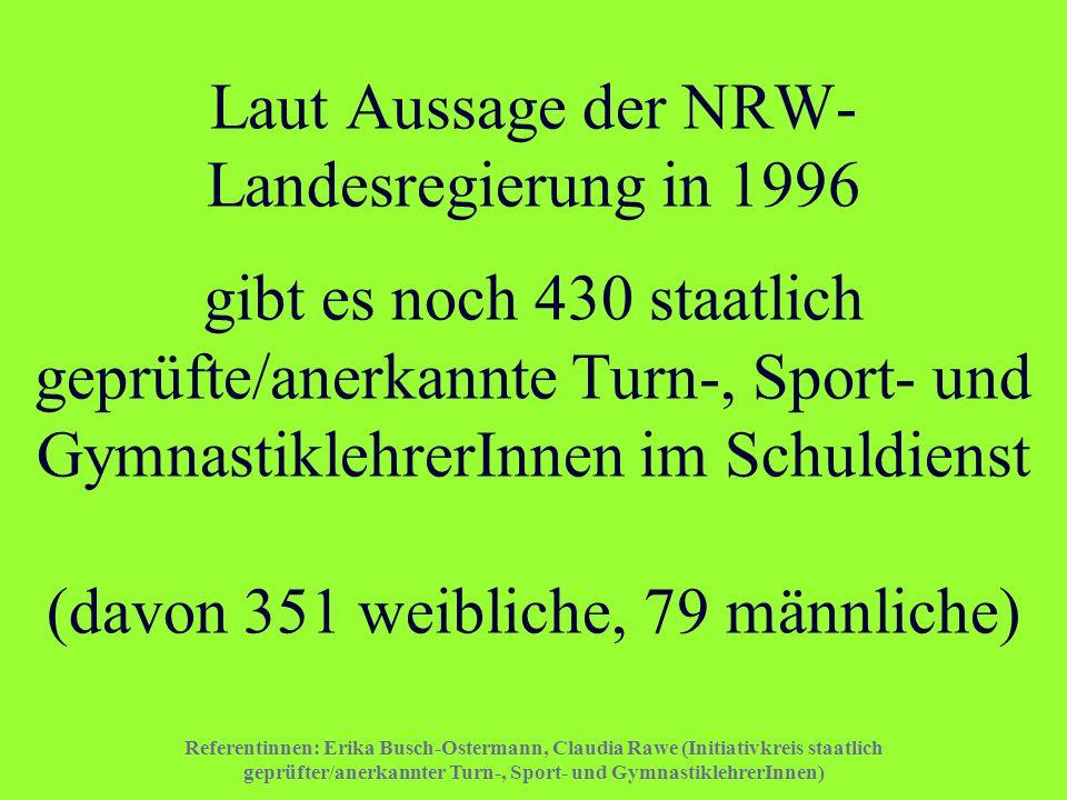 Referentinnen: Erika Busch-Ostermann, Claudia Rawe (Initiativkreis staatlich geprüfter/anerkannter Turn-, Sport- und GymnastiklehrerInnen) Laut Aussag