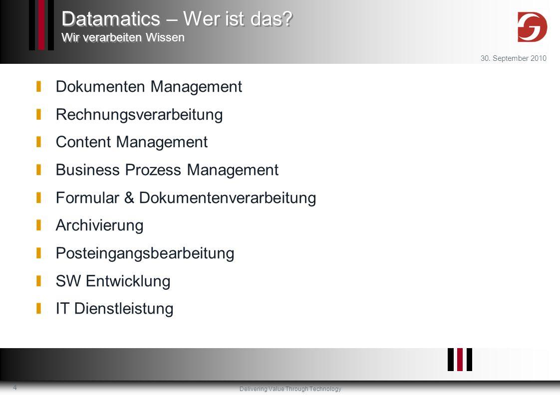 Delivering Value Through Technology 30. September 2010 4 Dokumenten Management Rechnungsverarbeitung Content Management Business Prozess Management Fo