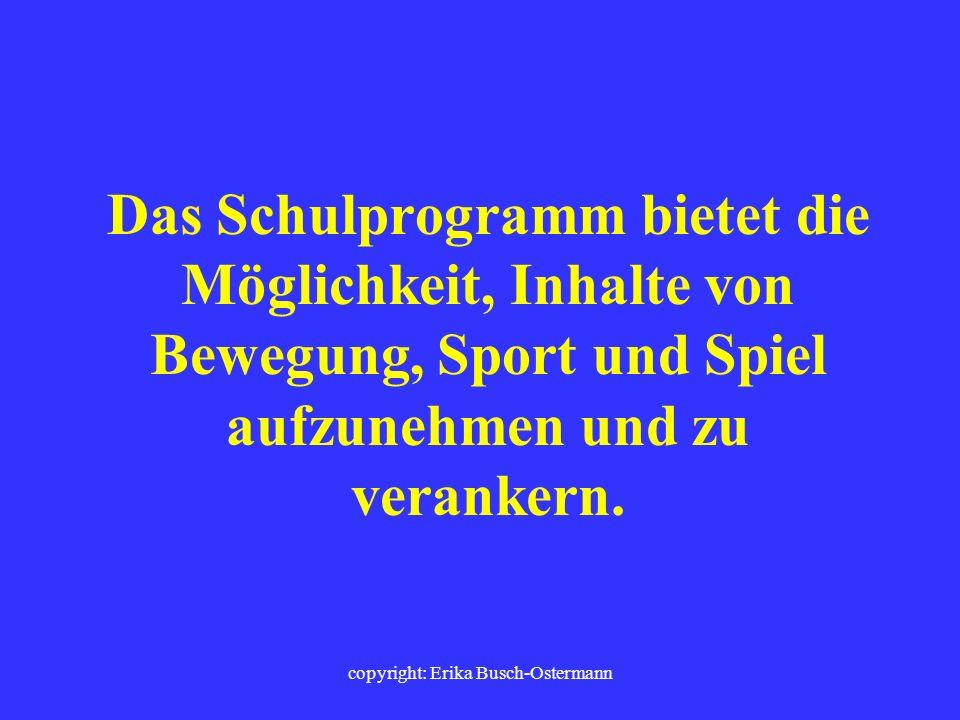 copyright: Erika Busch-Ostermann Ganzheitliches Verständnis von Bildung und Erziehung
