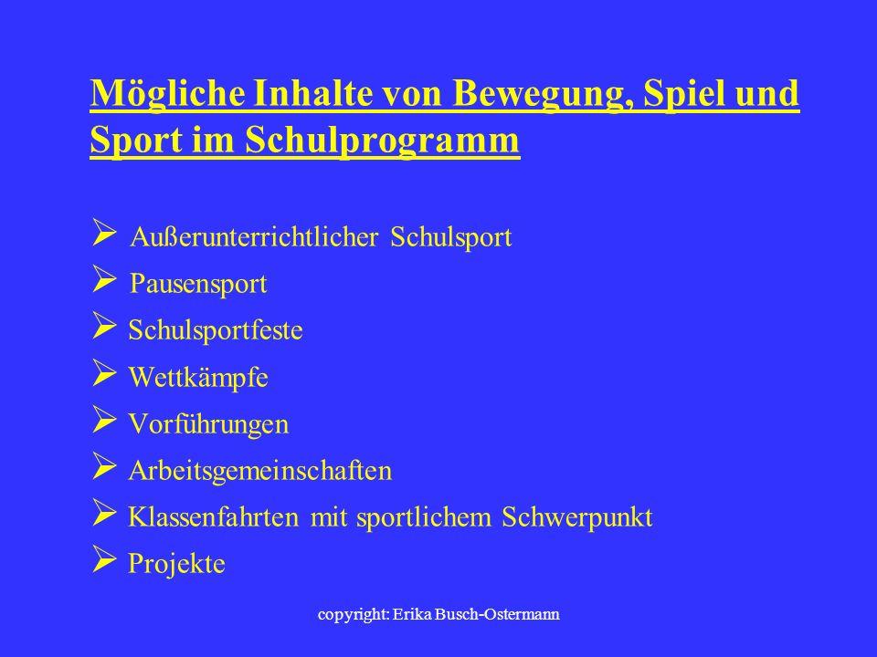 copyright: Erika Busch-Ostermann Stichworte: Bewegungsfreudige Schule Rhythmisierung des Unterrichts Schaffung eines positiven Lernklimas Kooperatione