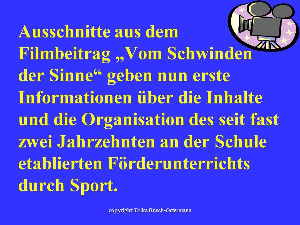 copyright: Erika Busch-Ostermann Beteiligung von Schülern/innen SV-Sporthelfer/innen Schiedsrichter Gestaltung Schulgebäude (Aula/Pausenhalle/Fitnessr