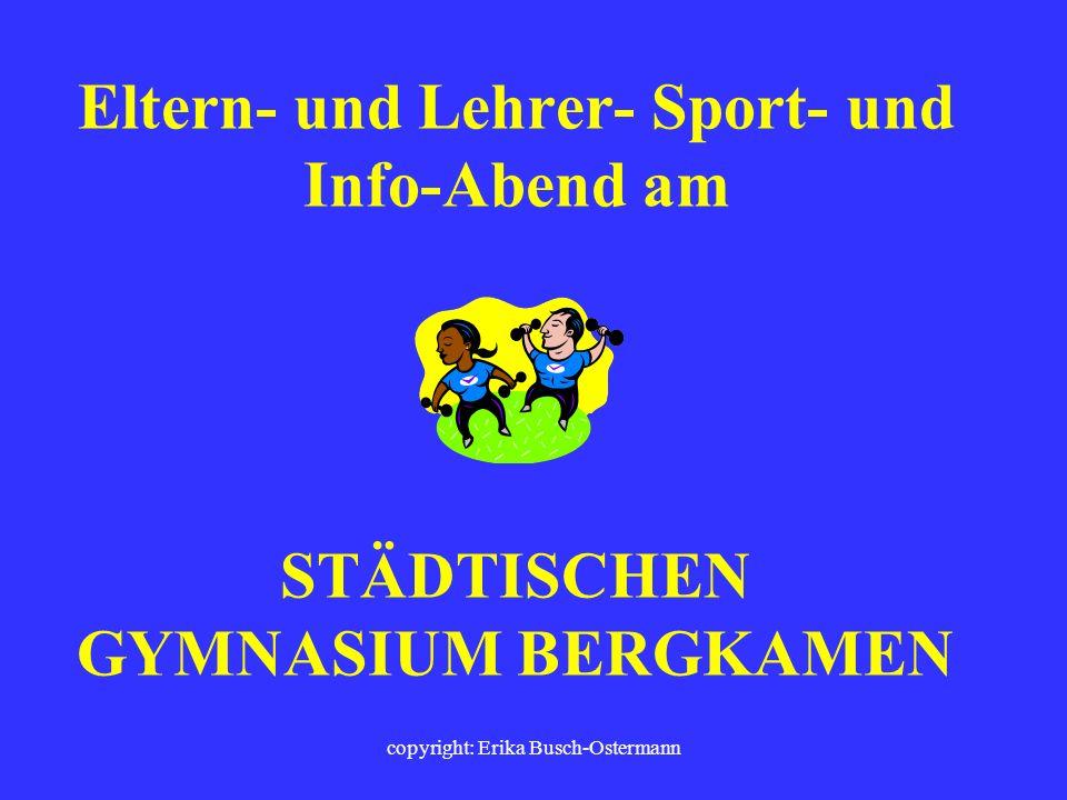 copyright: Erika Busch-Ostermann Am 24. Januar 2002 moderierte die Sport- und Gymnastiklehrerin Erika Busch-Ostermann (GEW-Sportkommission NRW) den er