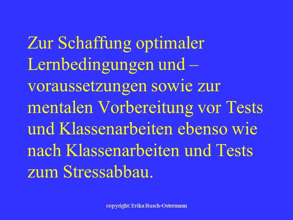 copyright: Erika Busch-Ostermann Zur Rhythmisierung von Anspannung und Entspannung, zur körperlichen Entlastung/Lockerung, zur Aktivierung/Vitalisieru