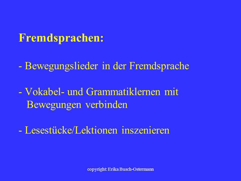 copyright: Erika Busch-Ostermann bzw. Mathematik: - Rechenvorgänge durch bewegte Aktionen im Raum lösen bzw. mit Bewegungen verbinden - geometrische F