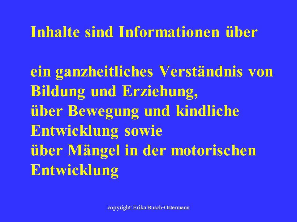 copyright: Erika Busch-Ostermann DIE THEMEN: Bewegungsfreudige Schule Sportförderunterricht