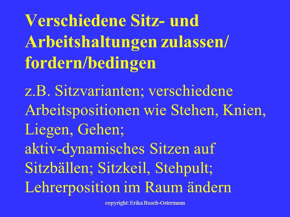 copyright: Erika Busch-Ostermann Mit Bewegung kombinierte Unterrichtsmethoden und Sozialformen anwenden, z.B. Gruppenarbeit, Lern-, Trainings-, Partne