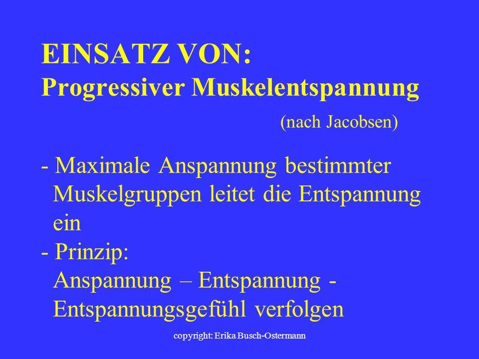 copyright: Erika Busch-Ostermann Verschiedene Sitz- und Arbeitshaltungen zulassen/ fordern/bedingen z.B. Sitzvarianten; verschiedene Arbeitspositionen