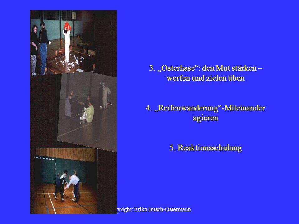 copyright: Erika Busch-Ostermann Praxis - Fotodokumentation 1. Den Partner erhören. 2. Konzentration beim Jonglieren.