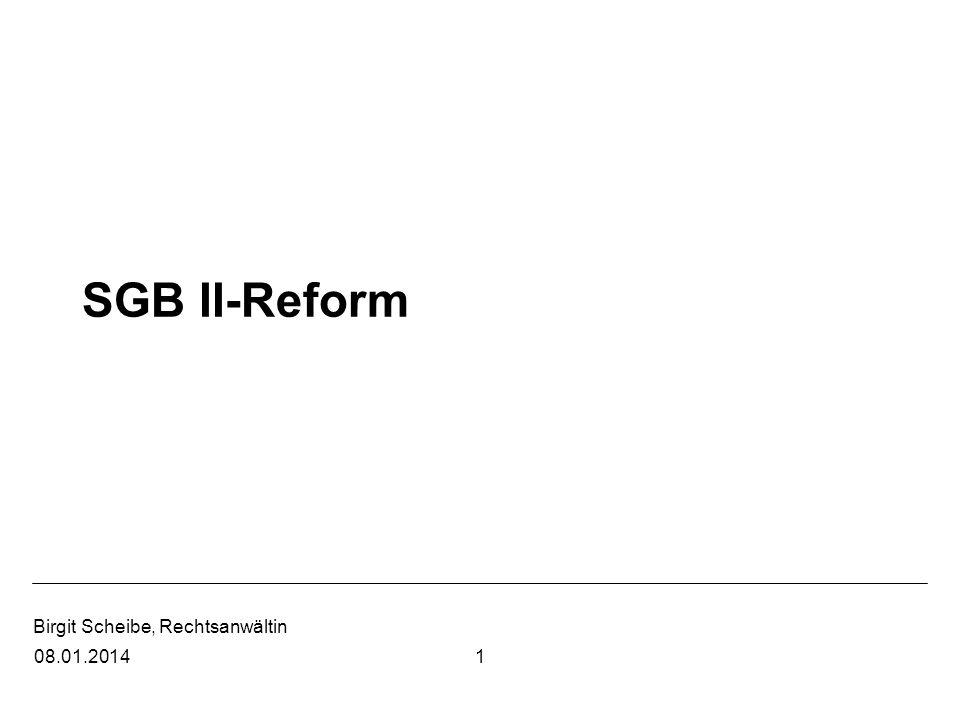 Birgit Scheibe, Rechtsanwältin 108.01.2014 SGB II-Reform