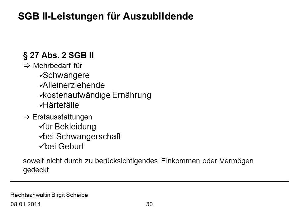 Rechtsanwältin Birgit Scheibe SGB II-Leistungen für Auszubildende § 27 Abs. 2 SGB II Mehrbedarf für Schwangere Alleinerziehende kostenaufwändige Ernäh