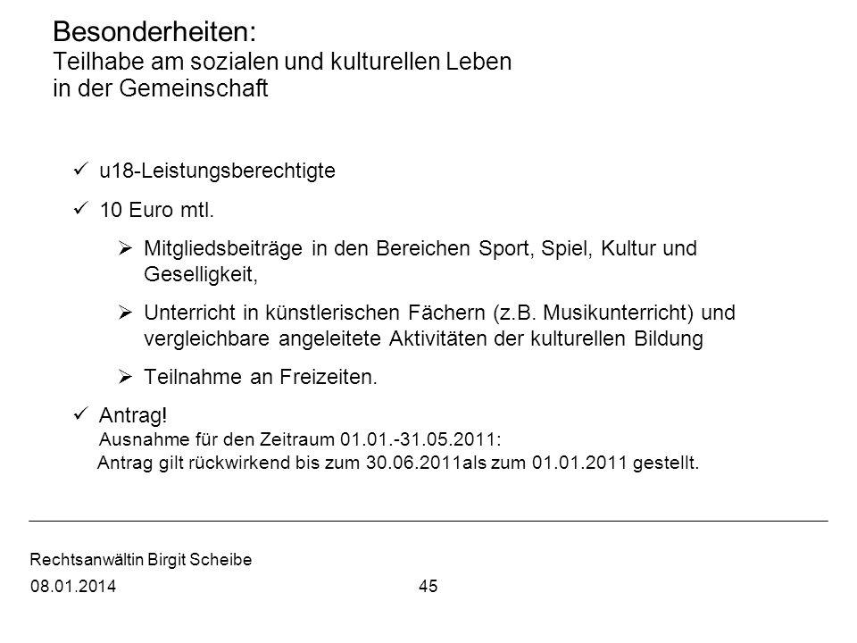 Rechtsanwältin Birgit Scheibe Besonderheiten: Teilhabe am sozialen und kulturellen Leben in der Gemeinschaft u18-Leistungsberechtigte 10 Euro mtl. Mit