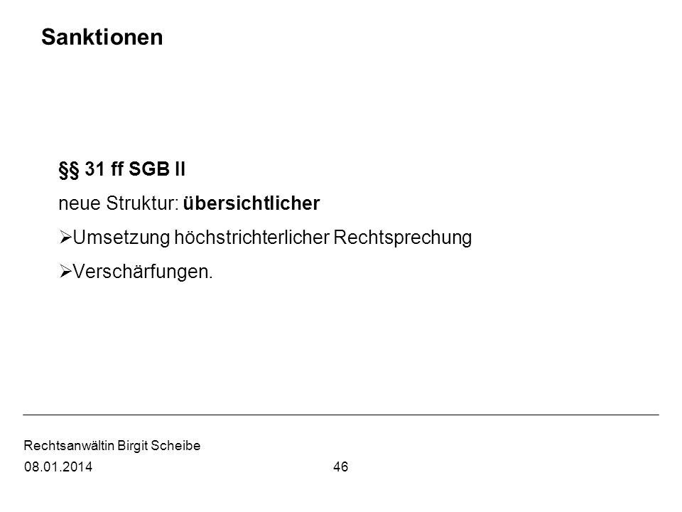 Rechtsanwältin Birgit Scheibe Sanktionen §§ 31 ff SGB II neue Struktur: übersichtlicher Umsetzung höchstrichterlicher Rechtsprechung Verschärfungen. 4