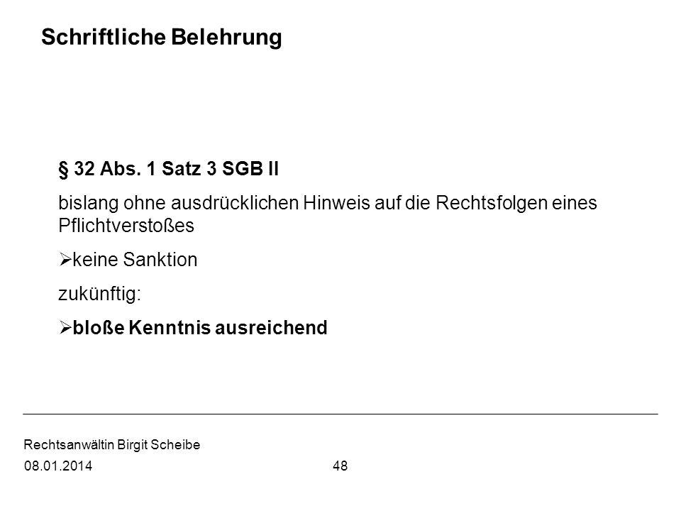 Rechtsanwältin Birgit Scheibe Schriftliche Belehrung § 32 Abs. 1 Satz 3 SGB II bislang ohne ausdrücklichen Hinweis auf die Rechtsfolgen eines Pflichtv