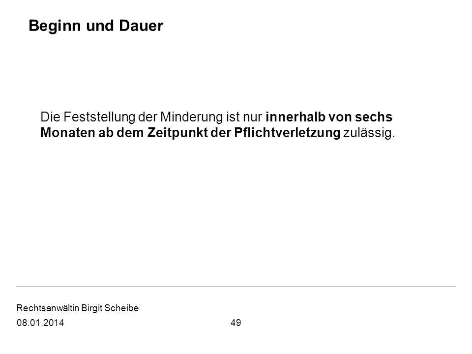 Rechtsanwältin Birgit Scheibe Beginn und Dauer Die Feststellung der Minderung ist nur innerhalb von sechs Monaten ab dem Zeitpunkt der Pflichtverletzu