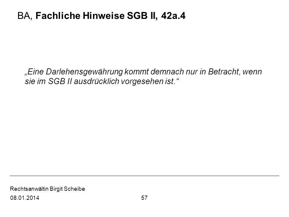 Rechtsanwältin Birgit Scheibe BA, Fachliche Hinweise SGB II, 42a.4 Eine Darlehensgewährung kommt demnach nur in Betracht, wenn sie im SGB II ausdrückl