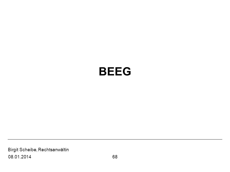 Birgit Scheibe, Rechtsanwältin 6808.01.2014 BEEG